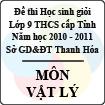 Đề thi học sinh giỏi lớp 9 THCS tỉnh Thanh Hóa năm học 2010 - 2011 môn Vật lý (Có đáp án)