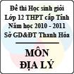 Đề thi học sinh giỏi lớp 12 THPT tỉnh Thanh Hóa năm học 2010 - 2011 môn Địa lý (Có đáp án)