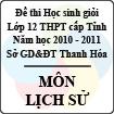 Đề thi học sinh giỏi lớp 12 THPT tỉnh Thanh Hóa năm học 2010 - 2011 môn Lịch sử (Có đáp án)