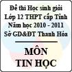Đề thi học sinh giỏi lớp 12 THPT tỉnh Thanh Hóa năm học 2010 - 2011 môn Tin học (Có đáp án)
