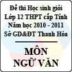 Đề thi học sinh giỏi lớp 12 THPT tỉnh Thanh Hóa năm học 2010 - 2011 môn Ngữ văn (Có đáp án)