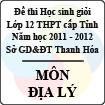 Đề thi học sinh giỏi lớp 12 THPT tỉnh Thanh Hóa năm học 2011 - 2012 môn Địa lý (Có đáp án)