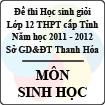 Đề thi học sinh giỏi lớp 12 THPT tỉnh Thanh Hóa năm học 2011 - 2012 môn Sinh học (Có đáp án)