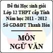 Đề thi học sinh giỏi lớp 12 THPT tỉnh Thanh Hóa năm học 2011 - 2012 môn Ngữ văn (Có đáp án)