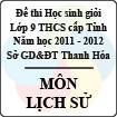 Đề thi học sinh giỏi lớp 9 THCS tỉnh Thanh Hóa năm học 2011 - 2012 môn Lịch sử (Có đáp án)