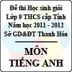 Đề thi học sinh giỏi lớp 9 THCS tỉnh Thanh Hóa năm học 2011 - 2012 môn Tiếng Anh (Có đáp án)