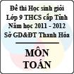 Đề thi học sinh giỏi lớp 9 THCS tỉnh Thanh Hóa năm học 2011 - 2012 môn Toán (Có đáp án)