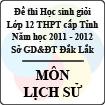 Đề thi học sinh giỏi lớp 12 THPT tỉnh Đăk Lăk năm học 2011 - 2012 môn Lịch sử (Có đáp án)