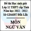 Đề thi học sinh giỏi lớp 12 THPT tỉnh Đăk Lăk năm học 2011 - 2012 môn Ngữ văn (Có đáp án)