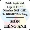 Đề thi tuyển sinh lớp 10 THPT tỉnh Đăk Nông năm 2011 - 2012 môn Tiếng Anh - Có đáp án