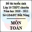 Đề thi tuyển sinh lớp 10 THPT tỉnh Đăk Nông năm 2010 - 2011 môn Toán (chuyên) - Có đáp án