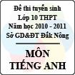 Đề thi tuyển sinh lớp 10 THPT tỉnh Đăk Nông năm 2010 - 2011 môn Tiếng Anh