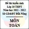 Đề thi tuyển sinh lớp 10 THPT tỉnh Đăk Nông năm 2011 - 2012 môn Toán - Có đáp án