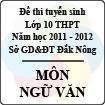 Đề thi tuyển sinh lớp 10 THPT tỉnh Đăk Nông năm 2011 - 2012 môn Ngữ văn - Có đáp án