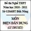 Đề thi nghề THPT tỉnh Đăk Nông năm 2010 - 2011 môn Điện Dân Dụng - Lý thuyết