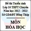Đề thi tuyển sinh lớp 10 THPT chuyên tỉnh Đồng Tháp năm học 2012 - 2013 môn Hóa học - Có đáp án