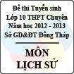 Đề thi tuyển sinh lớp 10 THPT chuyên tỉnh Đồng Tháp năm học 2012 - 2013 môn Lịch sử - Có đáp án