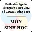 Đề thi thử tốt nghiệp THPT năm 2013 tỉnh Đồng Tháp - Môn Sinh học (Có đáp án)