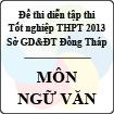 Đề thi thử tốt nghiệp THPT năm 2013 tỉnh Đồng Tháp - Môn Ngữ văn (Có đáp án)