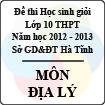 Đề thi học sinh giỏi lớp 10 THPT tỉnh Hà Tĩnh năm học 2012 - 2013 môn Địa lí - Có đáp án