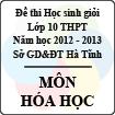 Đề thi học sinh giỏi lớp 10 THPT tỉnh Hà Tĩnh năm học 2012 - 2013 môn Hóa học - Có đáp án