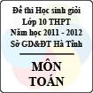 Đề thi học sinh giỏi lớp 10 THPT tỉnh Hà Tĩnh năm học 2011 - 2012 môn Toán