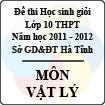 Đề thi học sinh giỏi lớp 10 THPT tỉnh Hà Tĩnh năm học 2011 - 2012 môn Vật lý - Có đáp án