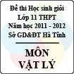 Đề thi học sinh giỏi lớp 11 THPT tỉnh Hà Tĩnh năm học 2011 - 2012 môn Vật lý - Có đáp án