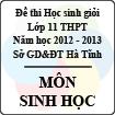 Đề thi học sinh giỏi lớp 11 THPT tỉnh Hà Tĩnh năm học 2012 - 2013 môn Sinh học - Có đáp án