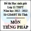 Đề thi học sinh giỏi lớp 11 THPT tỉnh Hà Tĩnh năm học 2012 - 2013 môn Tiếng Pháp - Có đáp án
