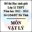 Đề thi học sinh giỏi lớp 11 THPT tỉnh Hà Tĩnh năm học 2012 - 2013 môn Vật lý - Có đáp án