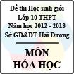 Đề thi học sinh giỏi lớp 10 THPT tỉnh Hải Dương năm học 2012 - 2013 môn Hóa học - Có đáp án