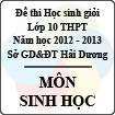 Đề thi học sinh giỏi lớp 10 THPT tỉnh Hải Dương năm học 2012 - 2013 môn Sinh học - Có đáp án