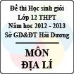 Đề thi học sinh giỏi lớp 12 THPT tỉnh Hải Dương năm học 2012 - 2013 môn Địa lý - Có đáp án