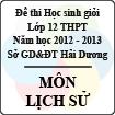 Đề thi học sinh giỏi lớp 12 THPT tỉnh Hải Dương năm học 2012 - 2013 môn Lịch sử - Có đáp án