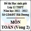 Đề thi học sinh giỏi lớp 12 THPT tỉnh Hải Dương năm học 2011 - 2012 môn Toán (Vòng 2) - Có đáp án