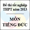 Đề thi tốt nghiệp THPT năm 2013 môn Tiếng Đức - Có đáp án