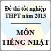 Đề thi tốt nghiệp THPT năm 2013 môn Tiếng Nhật - Có đáp án