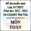 Đề thi tuyển sinh lớp 10 THPT tỉnh Phú Yên năm học 2012 - 2013 môn Toán