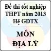 Đề thi tốt nghiệp THPT năm 2013 môn Địa lý (Hệ GDTX) - Có đáp án