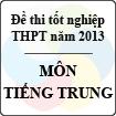 Đề thi tốt nghiệp THPT năm 2013 môn Tiếng Trung - Có đáp án