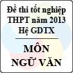 Đề thi tốt nghiệp THPT năm 2013 môn Ngữ văn (Hệ GDTX) - Có đáp án