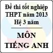 Đề thi tốt nghiệp THPT năm 2013 môn Tiếng Anh (Hệ 3 năm) - Có đáp án