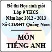 Đề thi học sinh giỏi lớp 9 THCS tỉnh Quảng Nam môn Tiếng Anh - Có đáp án