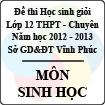 Đề thi học sinh giỏi lớp 12 THPT chuyên tỉnh Vĩnh Phúc năm 2013 môn Sinh - Có đáp án