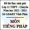 Đề thi học sinh giỏi lớp 12 THPT chuyên tỉnh Vĩnh Phúc năm 2013 môn Tiếng Pháp - Có đáp án