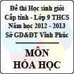 Đề thi học sinh giỏi lớp 9 THCS tỉnh Vĩnh Phúc năm 2013 môn Hóa học - Có đáp án