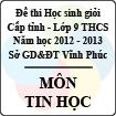 Đề thi học sinh giỏi lớp 9 THCS tỉnh Vĩnh Phúc năm 2013 môn Tin học