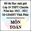 Đề thi học sinh giỏi lớp 10 THPT Chuyên tỉnh Vĩnh Phúc năm 2012 môn Toán - Có đáp án