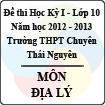 Đề thi học kỳ I lớp 10 THPT chuyên Thái Nguyên năm 2012 - 2013 môn Địa lý (Có đáp án)